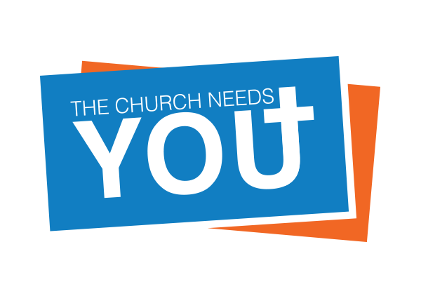 The Church Needs You